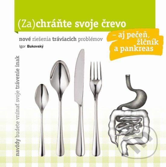 (Za)chráňte svoje črevo – aj pečeň, žlčník a pankreas!